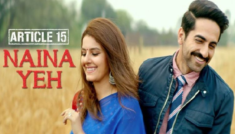 Ayushmann Khurrana Romances Isha Talwar In Article 15 Song 'Naina Yeh'